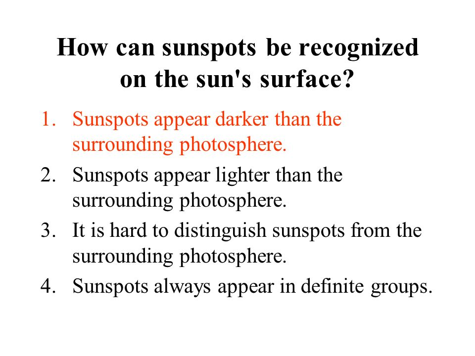 How can sunspots be recognized on the sun s surface