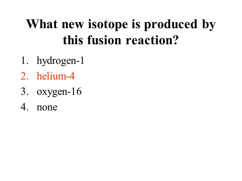 What new isotope is produced by this fusion reaction