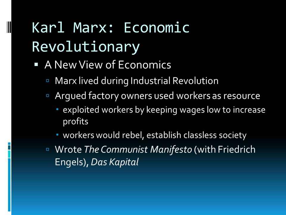 industrial revolution karl marx and the Karl marx: the almost capitalist by louis o kelso england of the mid-nineteenth century, in the throes of the industrial revolution, was not a pleasant place to work.