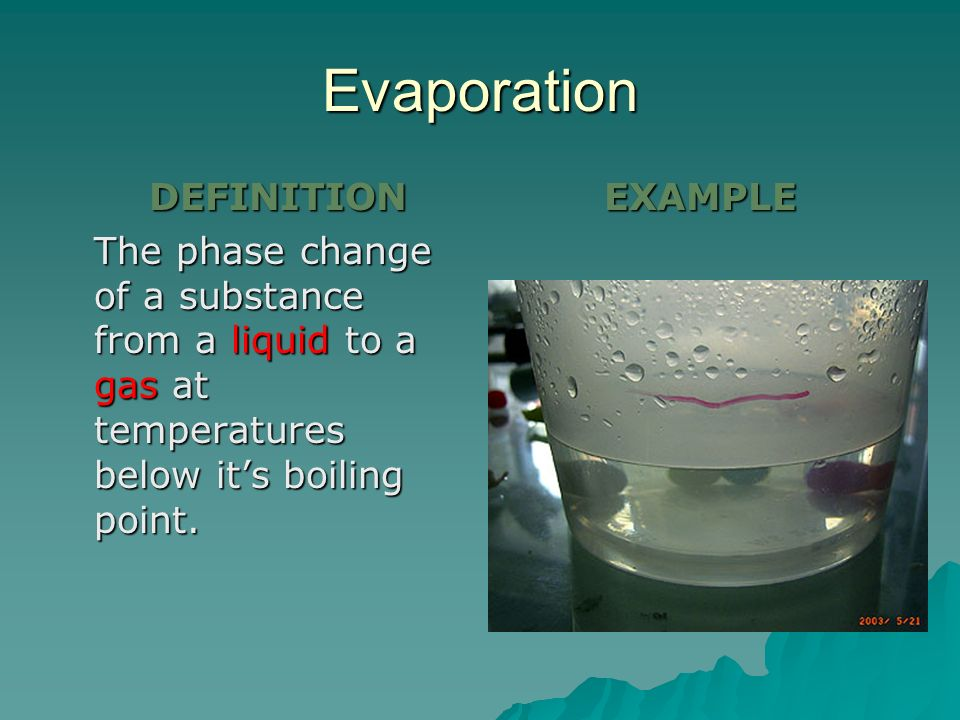 Evaporation EXAMPLE DEFINITION