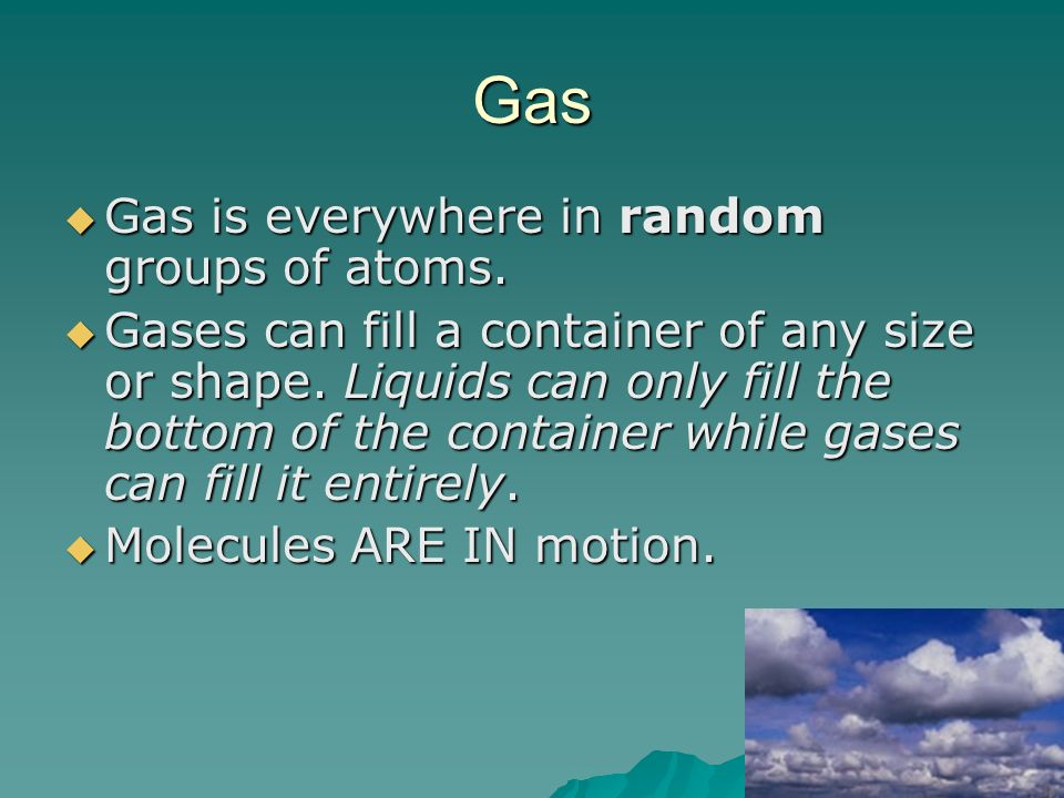 Gas Gas is everywhere in random groups of atoms.