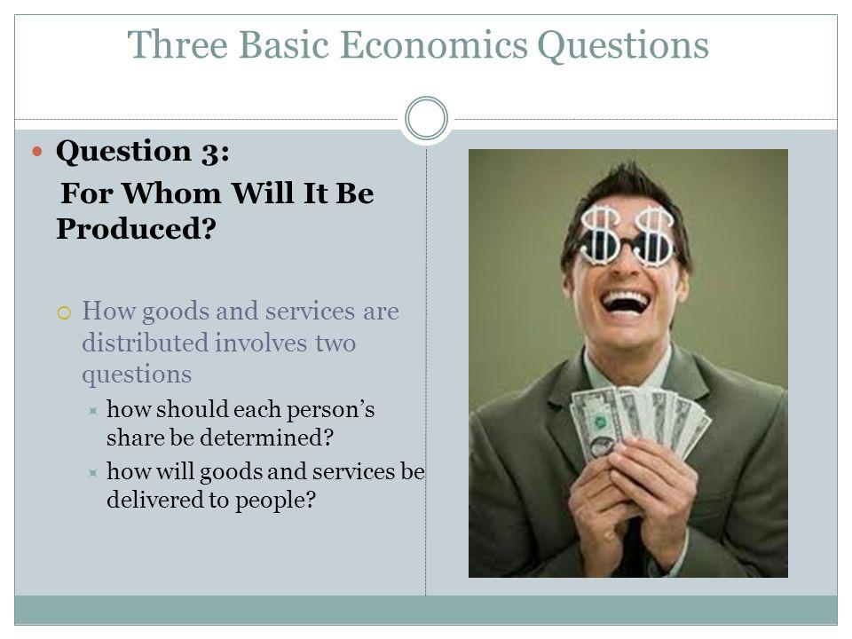 Three Basic Economics Questions