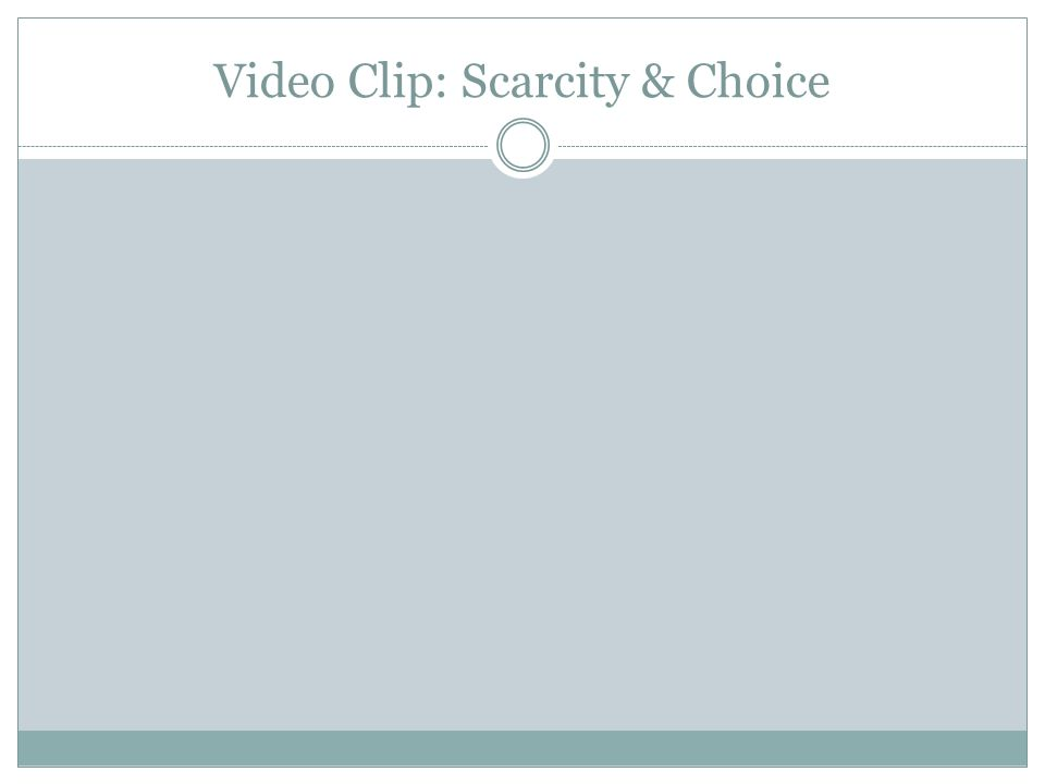 Video Clip: Scarcity & Choice