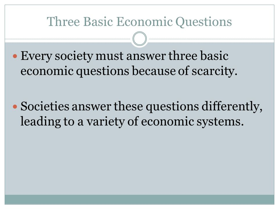 Three Economic Questions: What, How, For Whom?