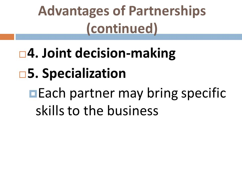 Advantages of Partnerships (continued)