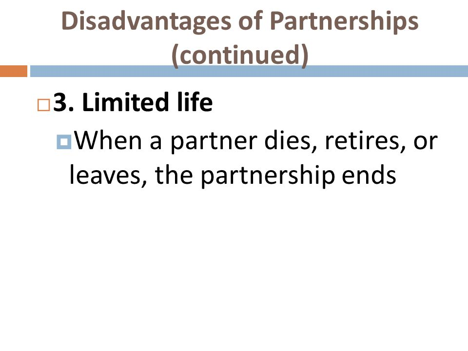 Disadvantages of Partnerships (continued)