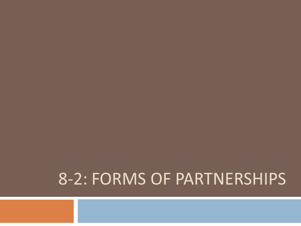 8-2: Forms of Partnerships
