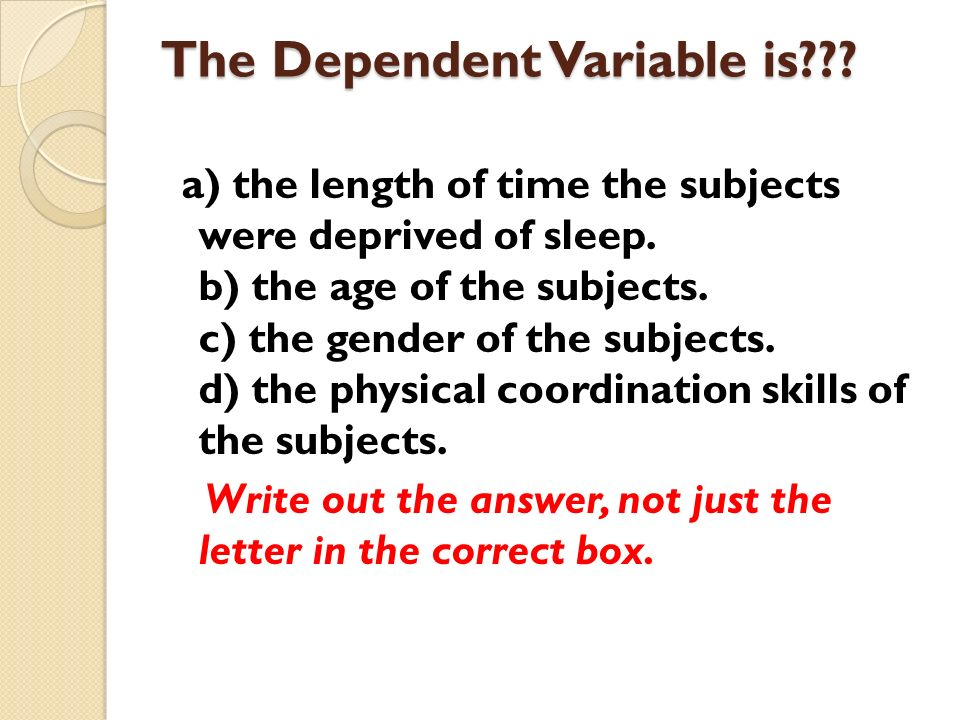 The Dependent Variable is