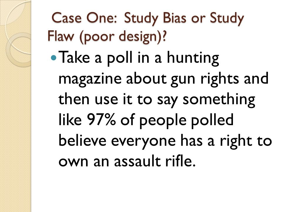 Case One: Study Bias or Study Flaw (poor design)