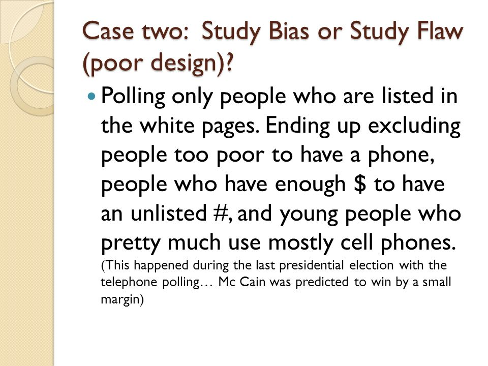 Case two: Study Bias or Study Flaw (poor design)