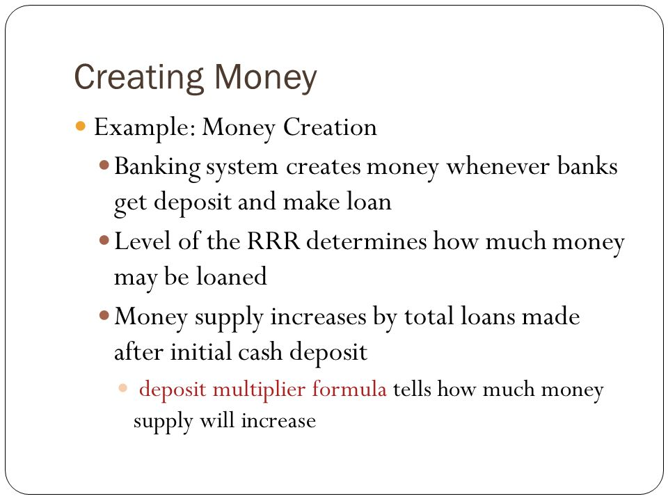 Creating Money Example: Money Creation