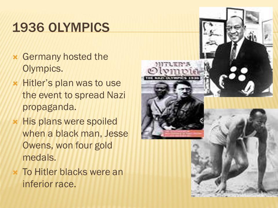 1936 Olympics Germany hosted the Olympics.