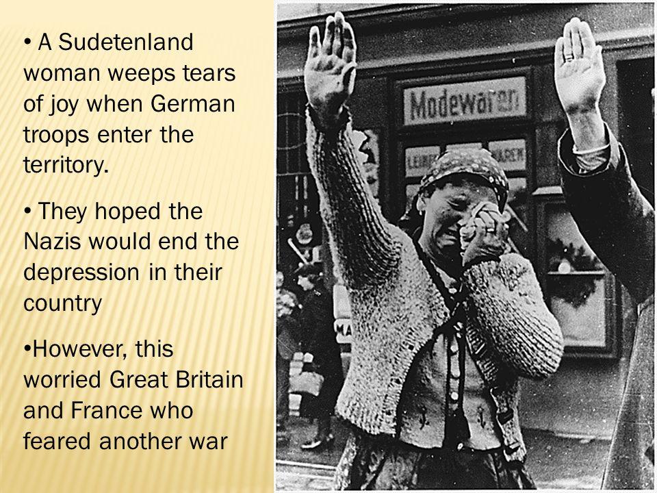 A Sudetenland woman weeps tears of joy when German troops enter the territory.