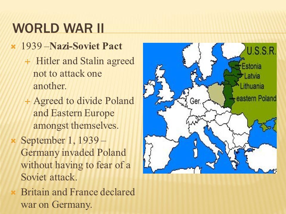 World war II 1939 –Nazi-Soviet Pact