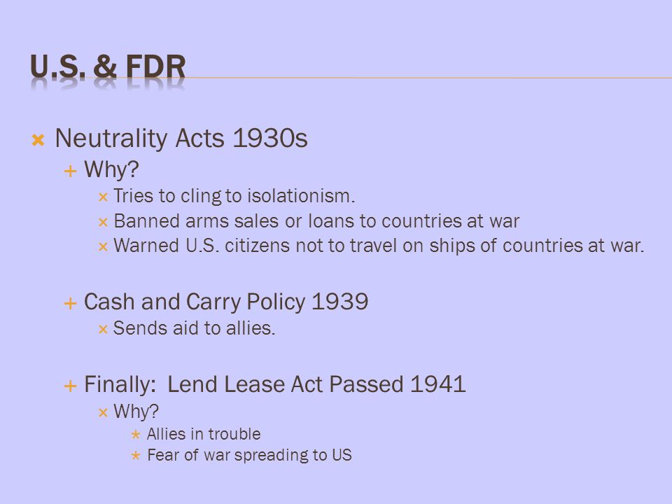 U.S. & FDR Neutrality Acts 1930s Why Cash and Carry Policy 1939
