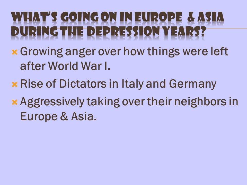 What's going on in europe & Asia during the depression years
