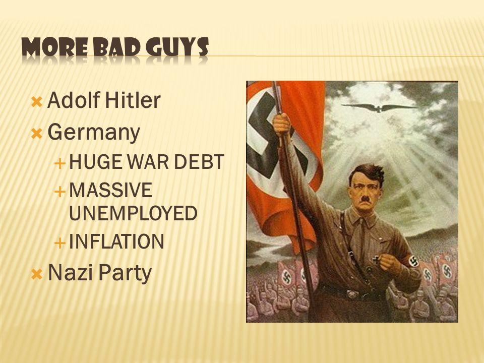 More bad guys Adolf Hitler Germany Nazi Party HUGE WAR DEBT