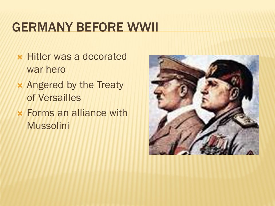 Germany Before WWII Hitler was a decorated war hero