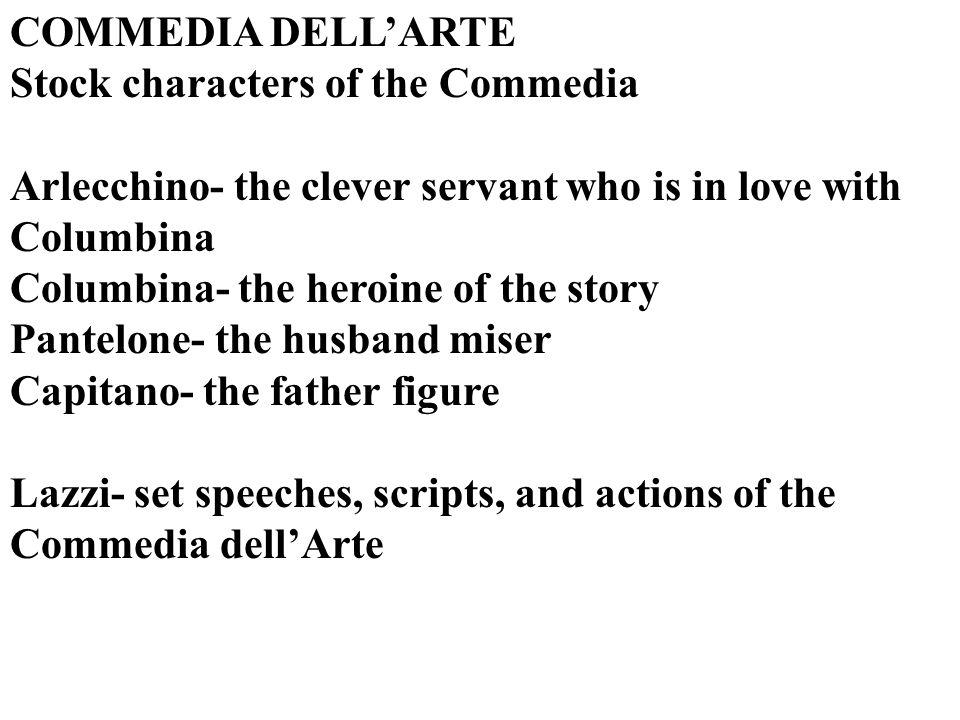 COMMEDIA DELL'ARTE Stock characters of the Commedia. Arlecchino- the clever servant who is in love with Columbina.