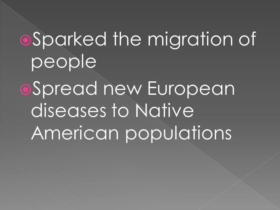 Sparked the migration of people