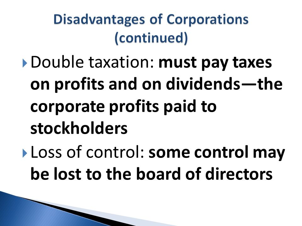 Disadvantages of Corporations (continued)
