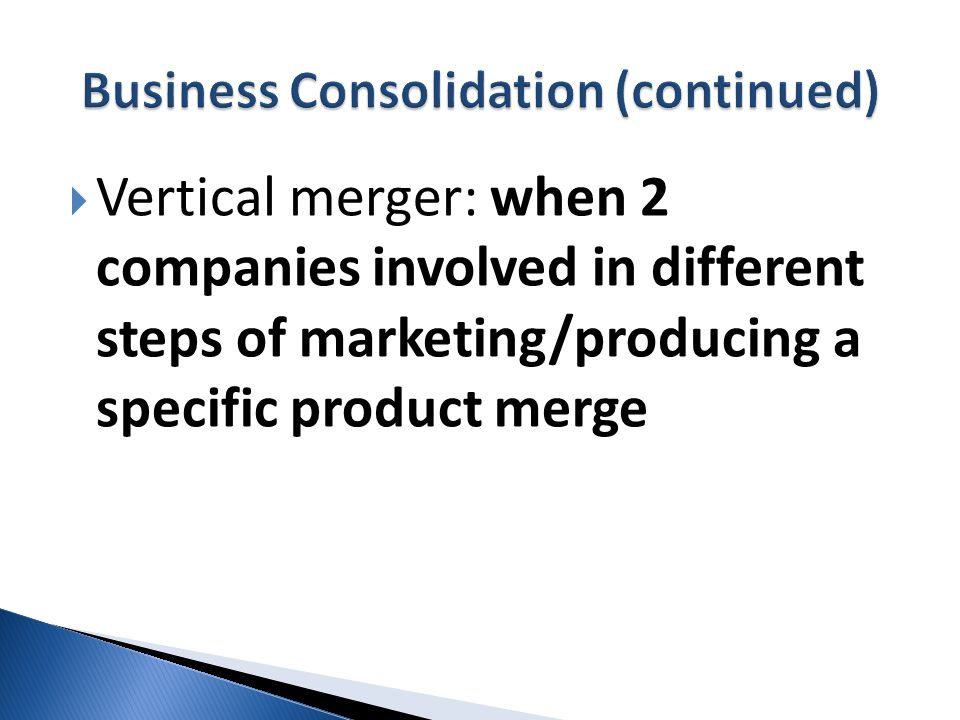 Business Consolidation (continued)