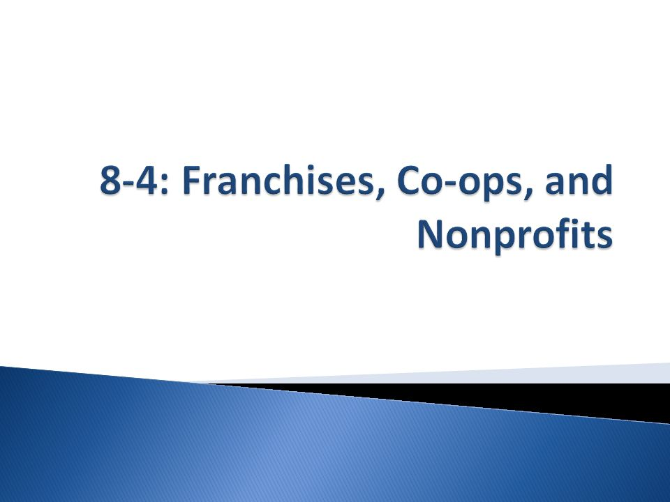 8-4: Franchises, Co-ops, and Nonprofits