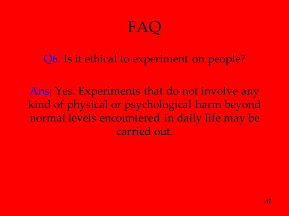 Q6. Is it ethical to experiment on people