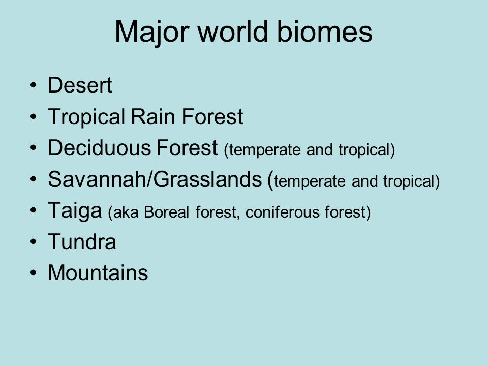Major world biomes Desert Tropical Rain Forest