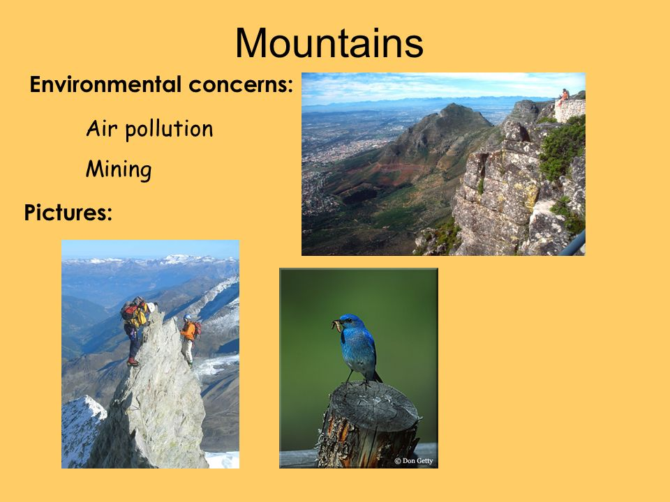 Mountains Environmental concerns: Air pollution Mining Pictures: