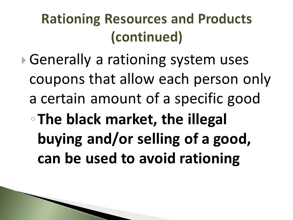 Rationing Resources and Products (continued)