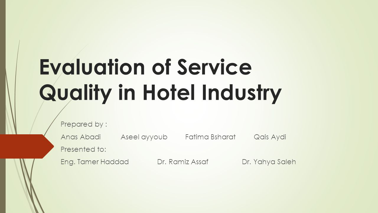 service quality in hospitality Understanding the consumer is crucial to success in the hospitality industry   when it comes to luxury, service quality and satisfaction, positive customer.