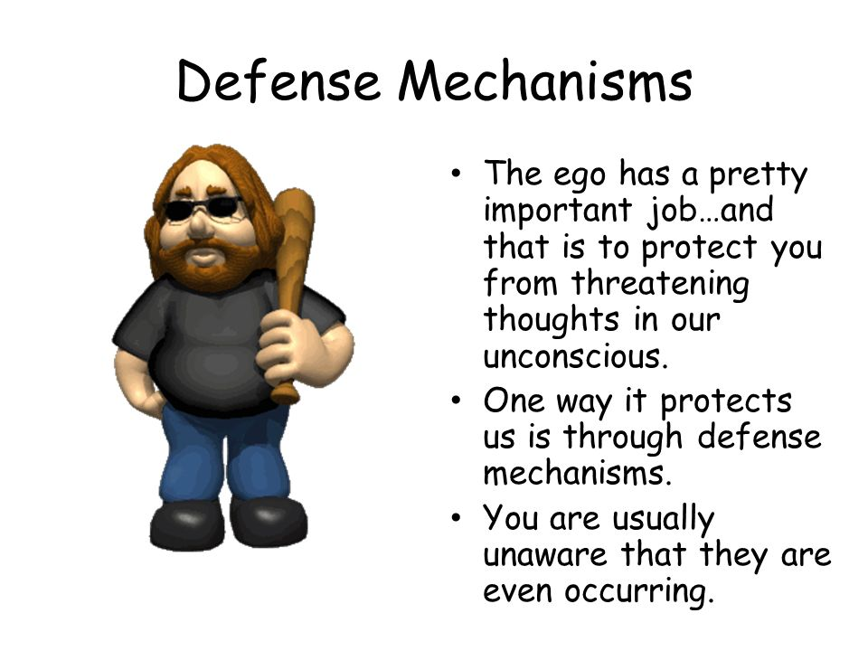 Defense Mechanisms The ego has a pretty important job…and that is to protect you from threatening thoughts in our unconscious.