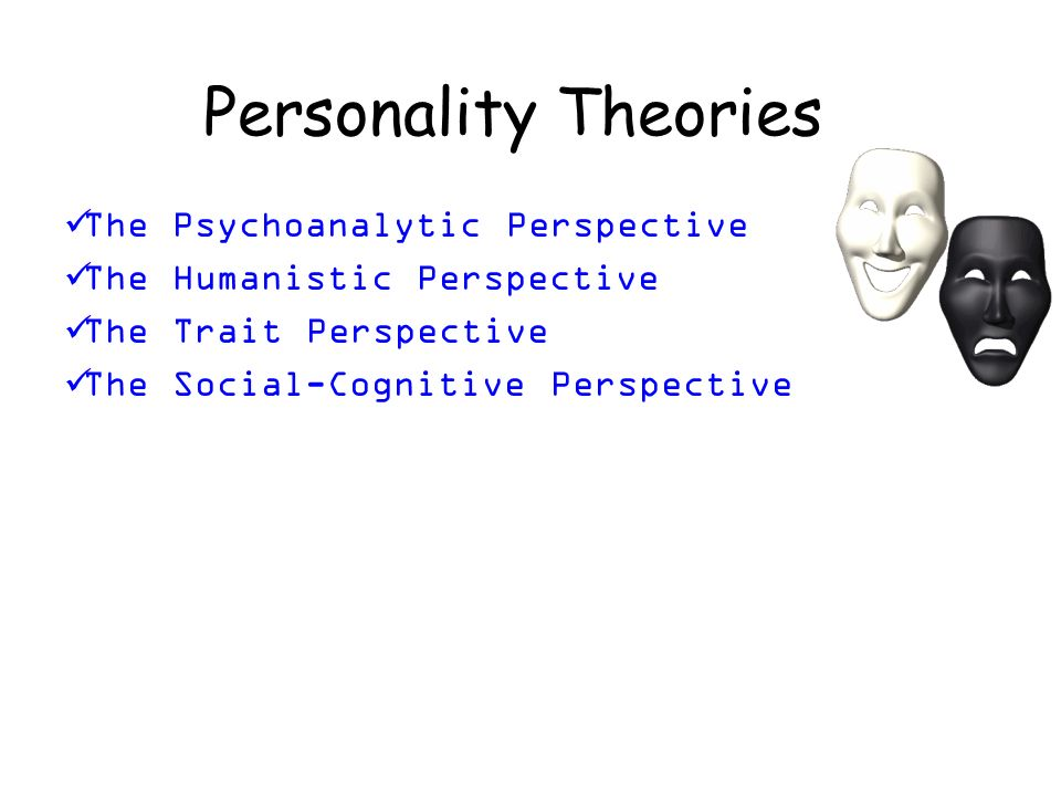 Personality Theories The Psychoanalytic Perspective