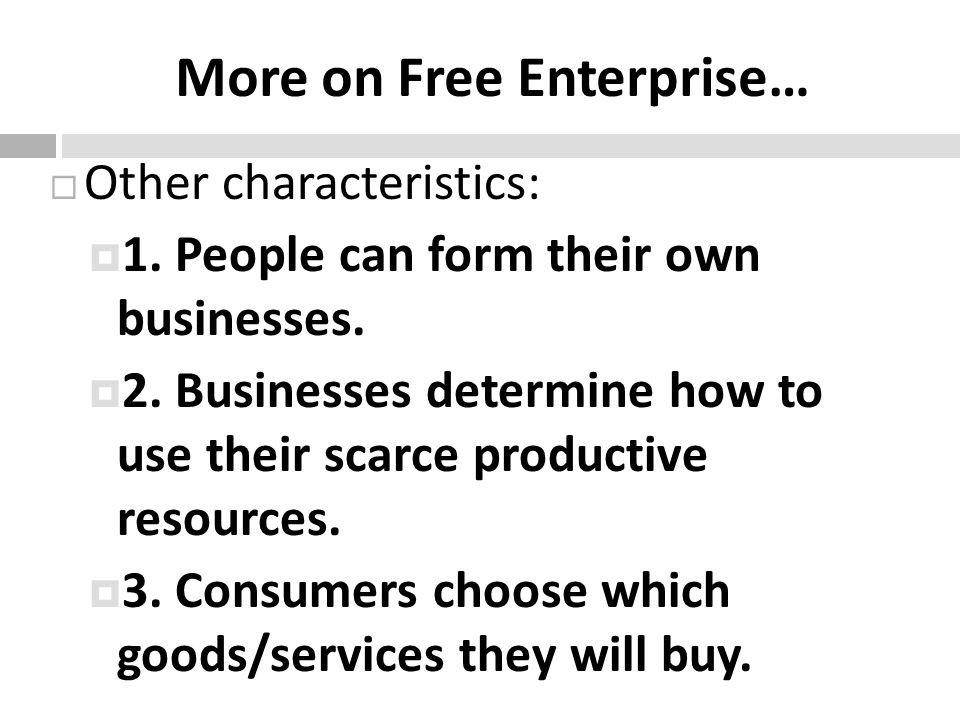 More on Free Enterprise…
