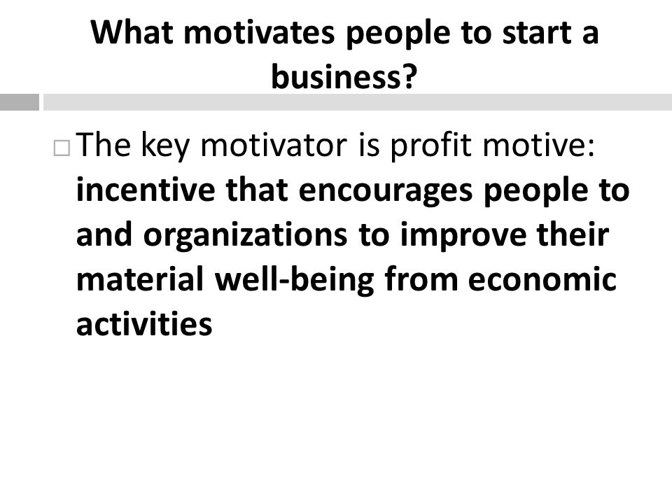 What motivates people to start a business