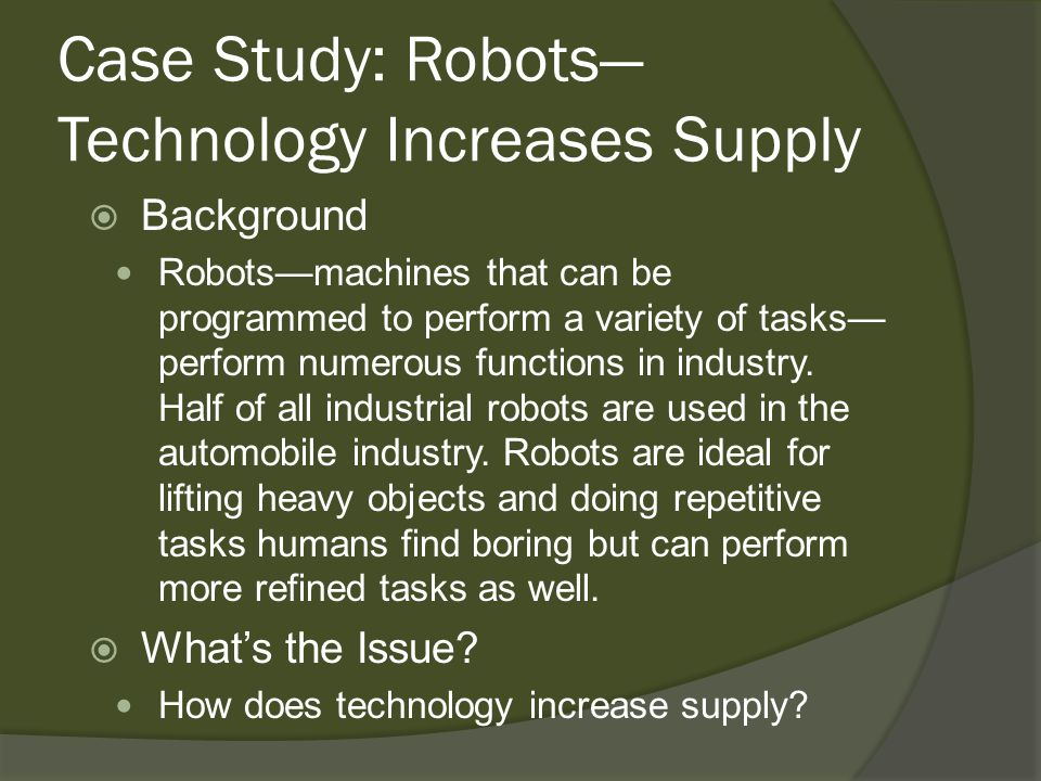 Case Study: Robots—Technology Increases Supply