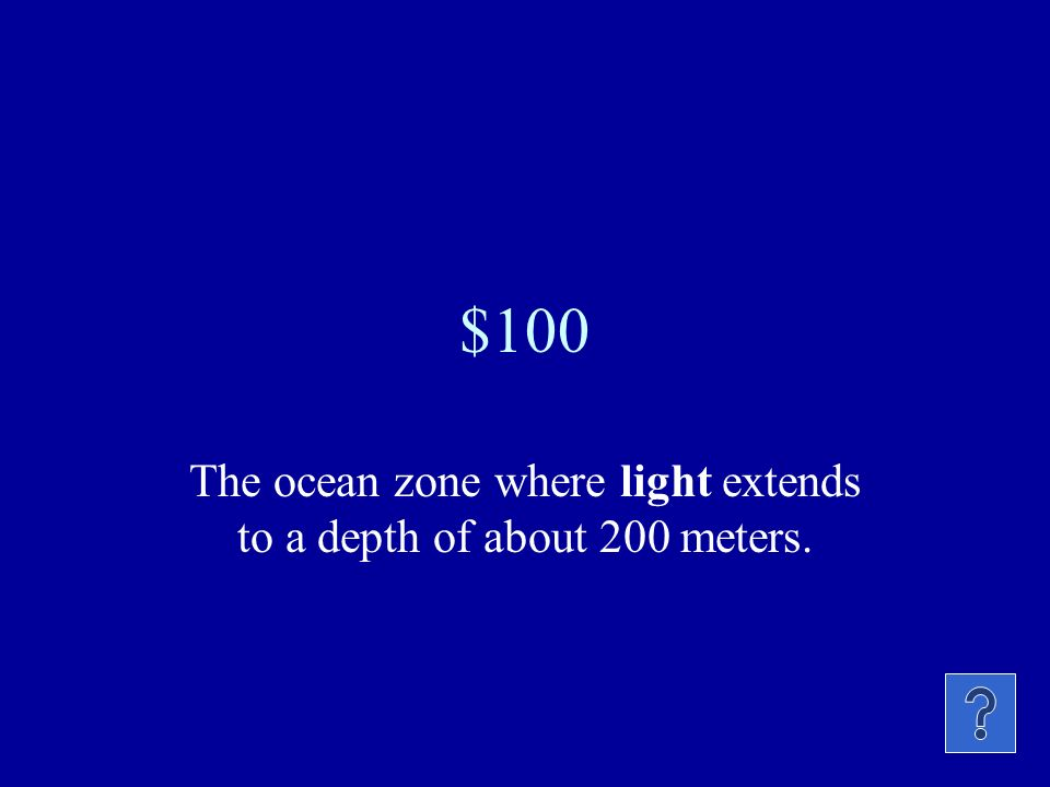 The ocean zone where light extends to a depth of about 200 meters.