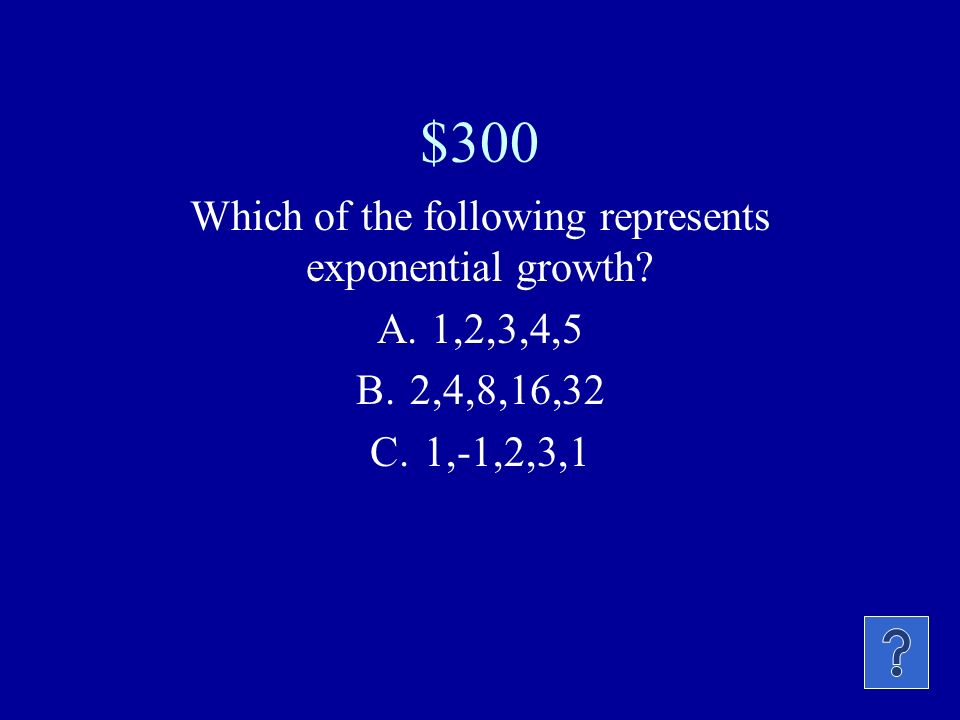 Which of the following represents exponential growth