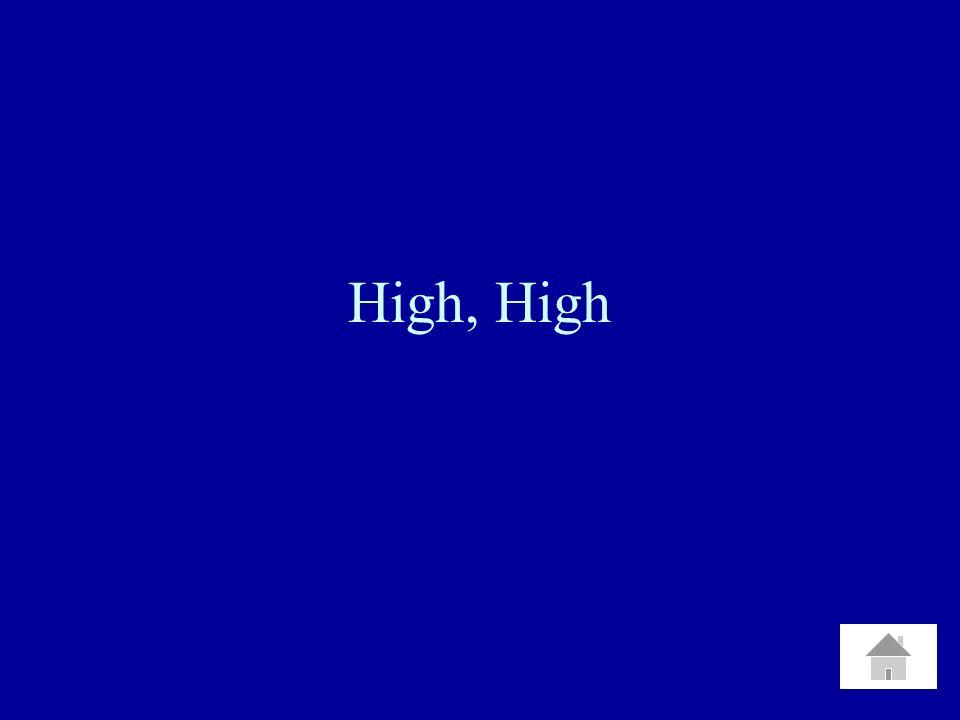 High, High