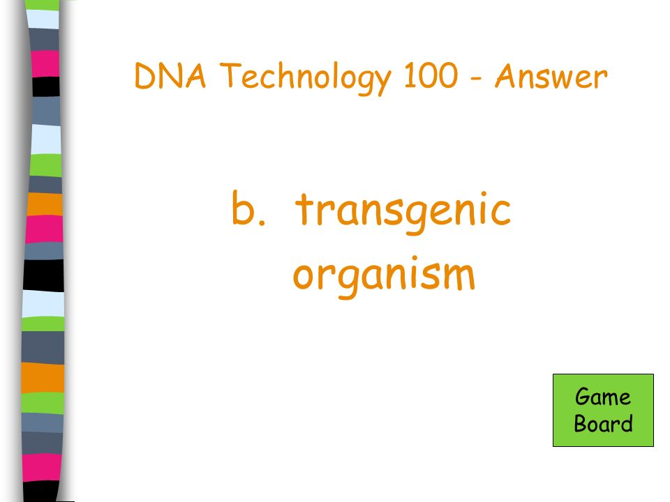 DNA Technology 100 - Answer
