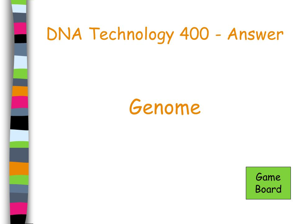 DNA Technology 400 - Answer