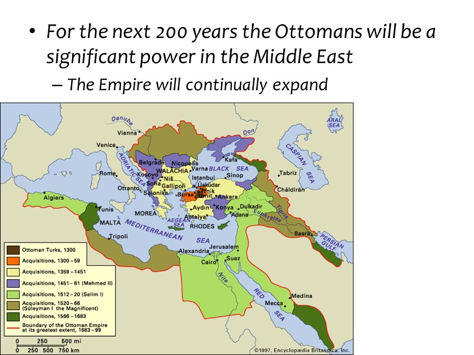 For the next 200 years the Ottomans will be a significant power in the Middle East