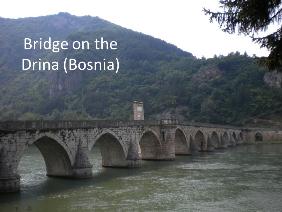 Bridge on the Drina (Bosnia)