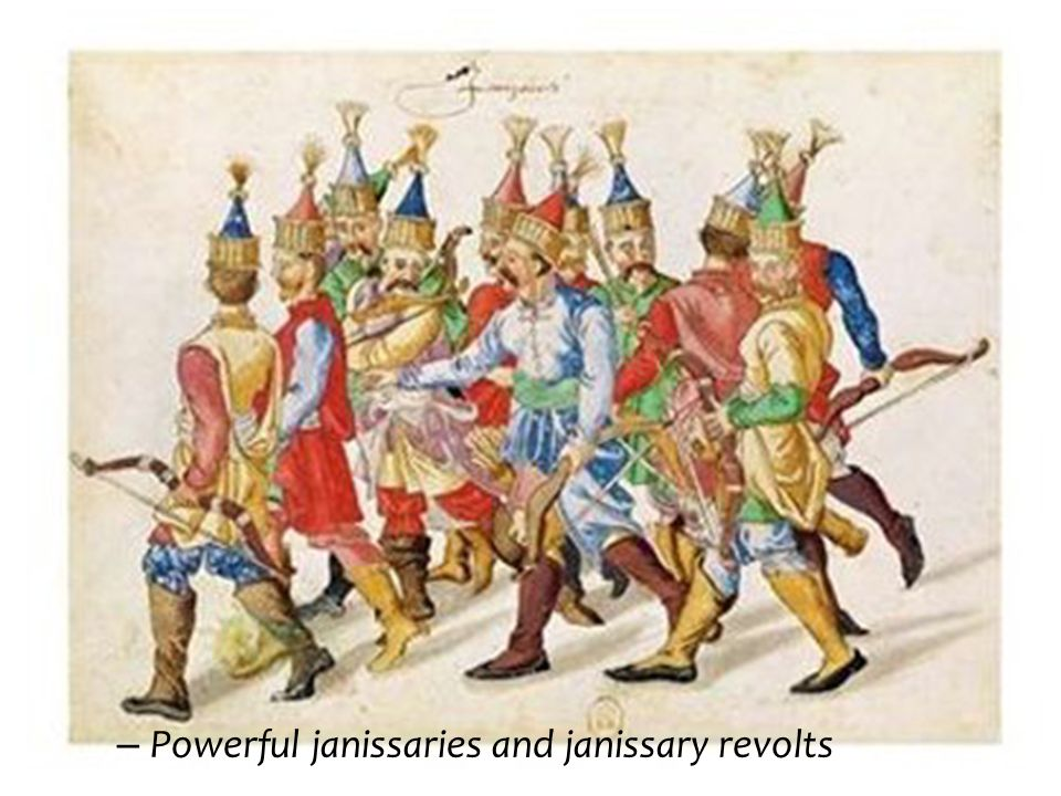 Powerful janissaries and janissary revolts