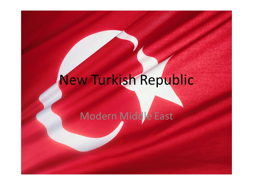 New Turkish Republic Modern Middle East