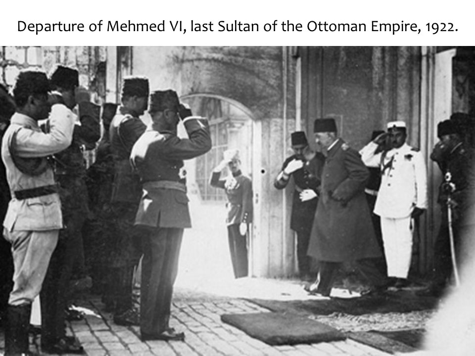 Departure of Mehmed VI, last Sultan of the Ottoman Empire, 1922.