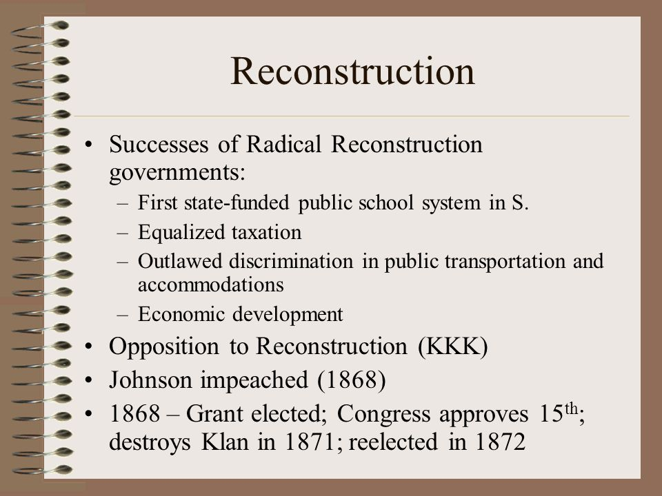 Reconstruction Successes of Radical Reconstruction governments: