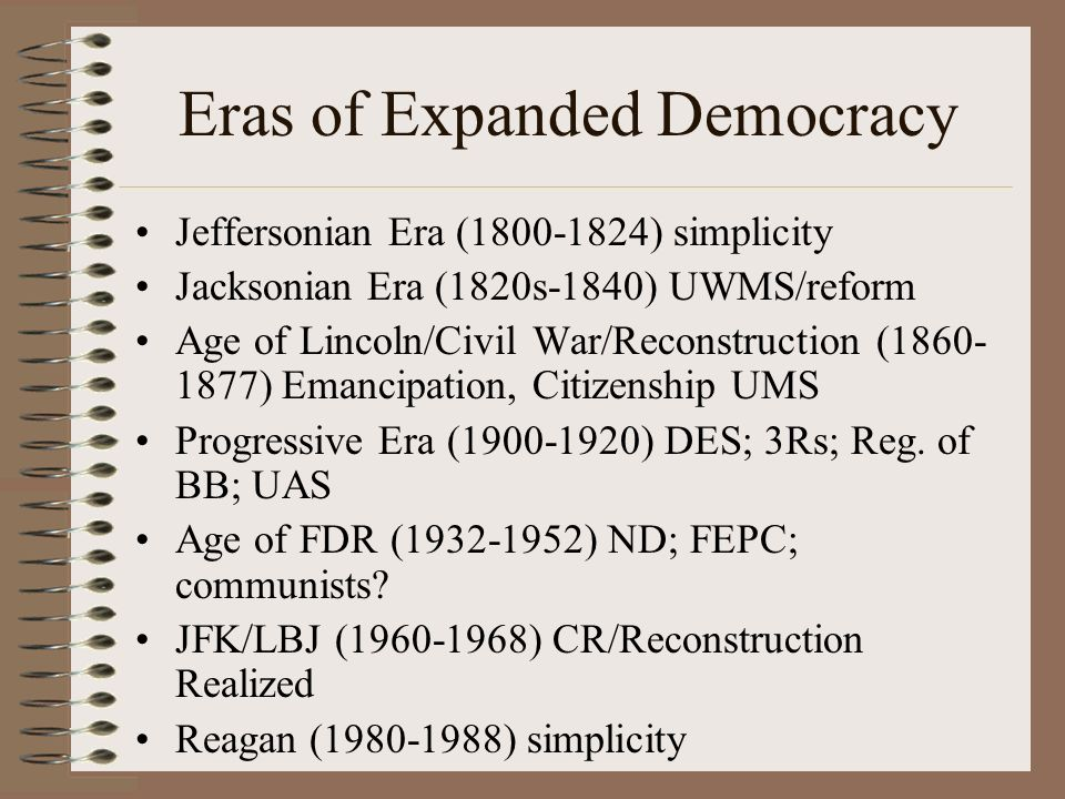 Eras of Expanded Democracy