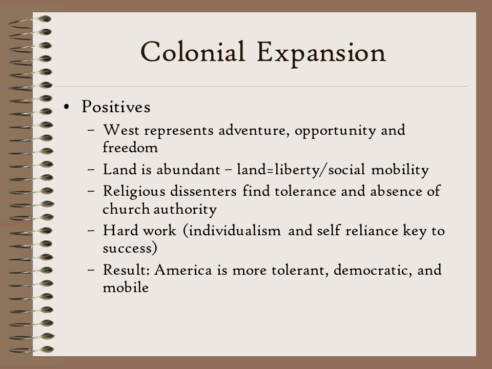 Colonial Expansion Positives